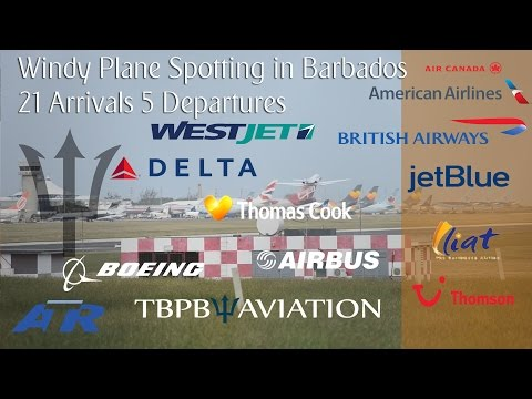 Windy Plane Spotting in Barbados   21 Arrivals 5 Departures
