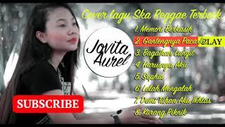 Gambar cover Jovita Aurel Versi Ska Reggae Cover Full Album Terbaru 2019