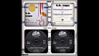 K.B. CAPS - CATCH ME NOW I