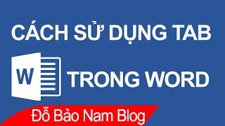 Hướng dẫn cách sử dụng tab trong Word hiệu quả, dễ hiểu nhất