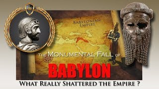 The Monumental Fall of Babylon ~ What Really Shattered the Empire? - (without music)