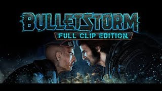 Bulletstorm Full Clip Edition #Cheat, Gameplay & Link download