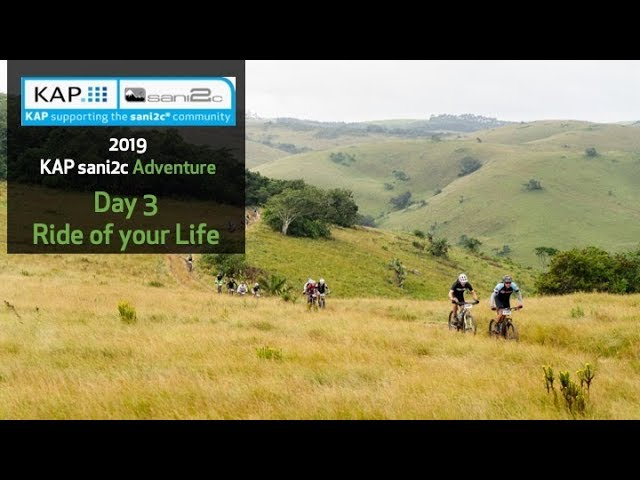 KAP sani2c Adventure Day 3 2019 | Ride of your Life