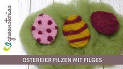 Ostereier filzen | Osterdeko basteln mit filges Wolle