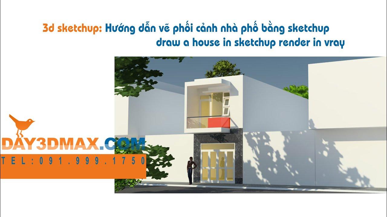 Dạy học 3d sketchup 63 vẽ thiết kế phối cảnh nhà phố tại Tphcm  learning  draw a house in sketchup