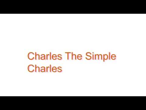 How to Pronounce Charles The Simple Charles