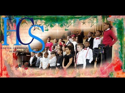 Hoover Christian School Christmas Program: 12-15-2018
