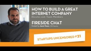 Startups Uncensored 21  How to Build a Great Internet Company
