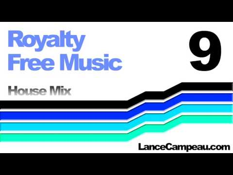 Royalty Free Music 9 - House Mix - by Lance Campeau - Creative Commons - Free Soundtracks