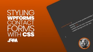 wPForms CSS Tutorial - How To Customize And Style Your Contact Forms