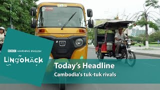 Cambodia's tuk-tuk rivals: Lingohack