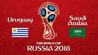 Uruguay vs. Saudi Arabia National Anthems (World Cup 2018)