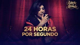 Roberta Miranda - 24 Horas Por Segundo  [Clipe Oficial]