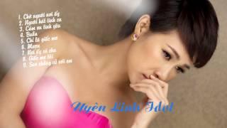 Những ca khúc hay nhất của Uyên Linh Idol