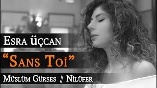 Sans Toi - Esra Üçcan Acoustic (Müslüm Gürses - Nilüfer Fransızca Cover)