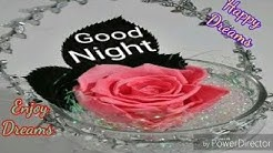 GOOD NIGHT video - Whatsapp, Wishes, Quotes, Message, Greetings