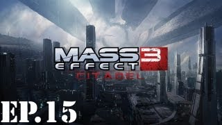 Mass Effect 3: Citadel - Part 15: The Party