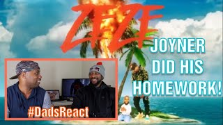 DADS REACT | JOYNER LUCAS x ZEZE FREESTYLE (TORY LANEZ DISS) | HE DID HIS HOMEWORK !!