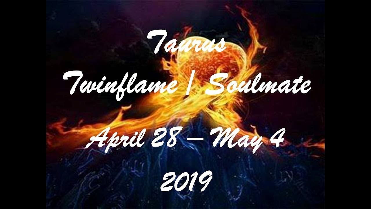 Taurus April 28 - May 4 Twinflame/Soulmate 2019 - YOU HAVE 2 COMING IN!