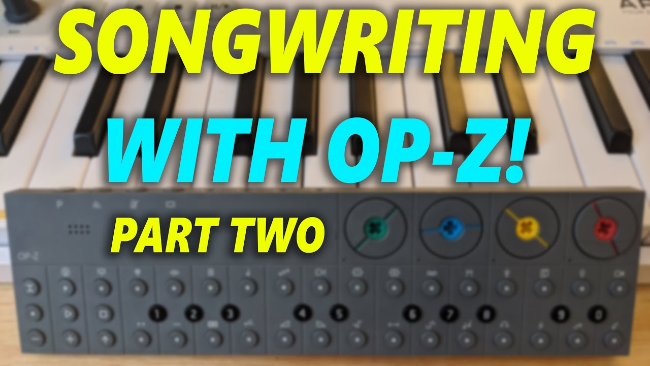 OP-Z: The BEST Tool for Workshopping Musical Ideas! (Song Sketch: Part 2)