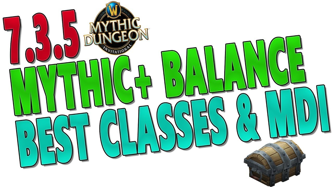 7 3 5 Mythic Discussion M Balance Best Classes Specs Mythic Dungeon Invitational Wow Cast Youtube