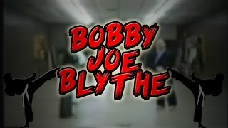 Bobby Joe Blythe - The Karate Killer