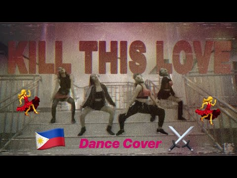 BLACKPINK KILL THIS LOVE | DANCE COVER || PHILIPPINES 🇵🇭