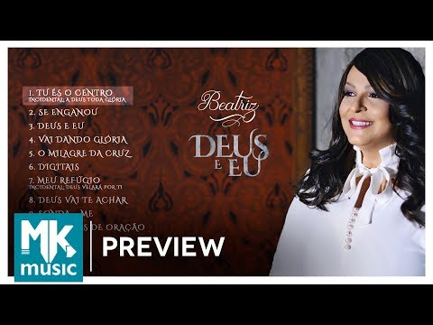 Beatriz - Preview Exclusivo do CD Deus e Eu - DEZEMBRO 2017