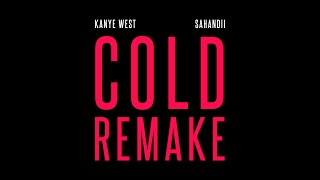 SAHANDii x KANYE WEST - COLD (AS ICE) (REMAKE)