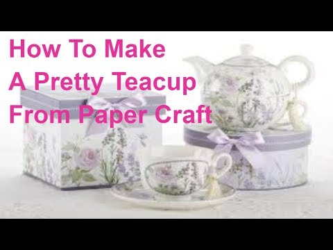 How To Make A Pretty Tea Cup| DIY TEACUP FROM PAPER CRAFT| Mixed Up Craft|teacup and saucer
