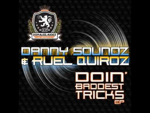 Danny Soundz & Ruel Quiroz- Badddest DJ