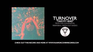 Turnover - Take My Head