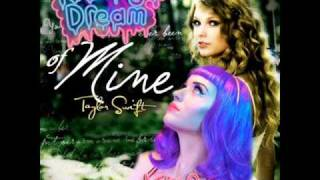 teenage dream of mine mashup of katy perry and taylor swift