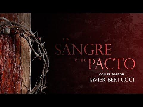 La Sangre y El Pacto -  Pastor Javier Bertucci