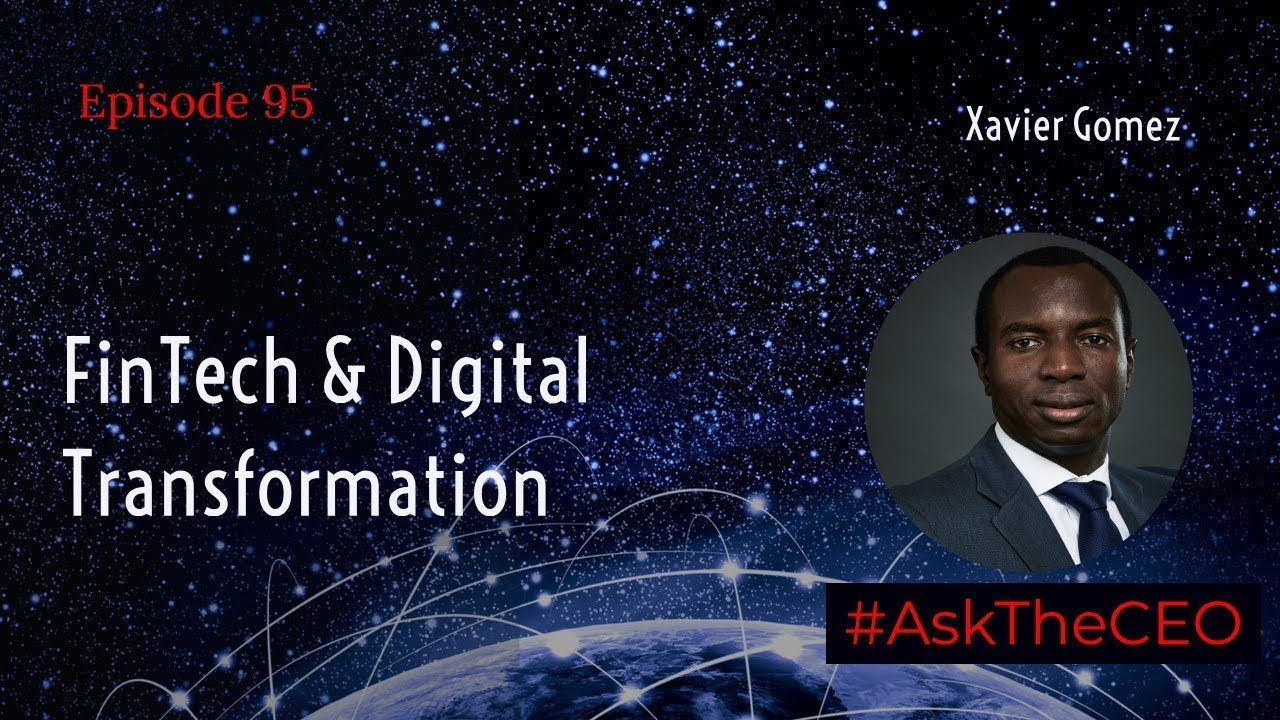 FinTech and Digital Transformation With Xavier Gomez