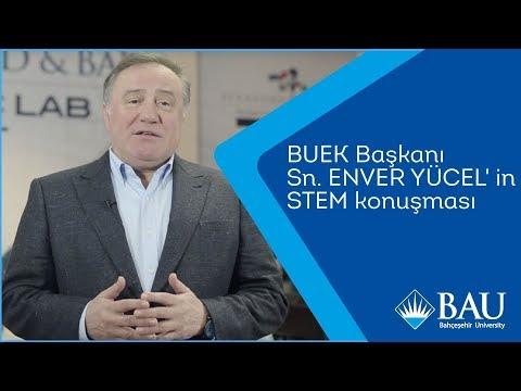 BUEK Başkanı Sn. ENVER YÜCEL' in STEM konuşması