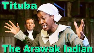 Tituba The Arawak Indian - The Truth About The Salem Witch Trials