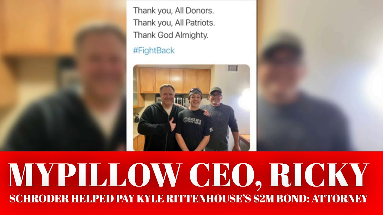 Kyle Rittenhouse attorney thanks Mike Lindell, actor Ricky Schroder ...