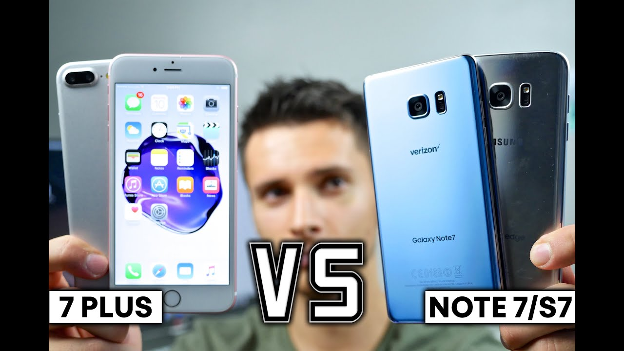 iPhone 7 Plus vs Samsung Galaxy Note 7/S7 Edge