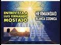 ENTREVISTA A LUIS FERNANDO MOSTAJO: HERMANDAD BLANCA COSMICA