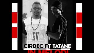 Cirdec One feat Soldat Tatane - In Mélodi ( 2014 )