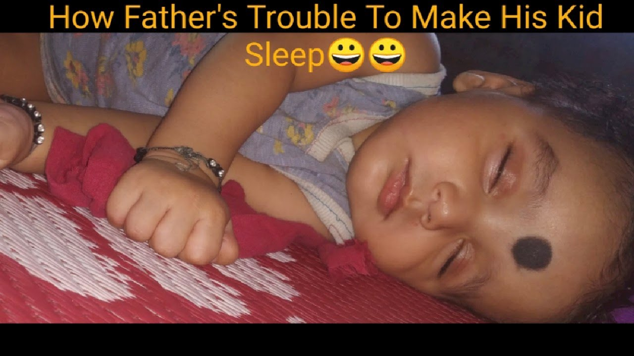 How Father's Trouble To Make his Kid Sleep? Baby Funny Video ??
