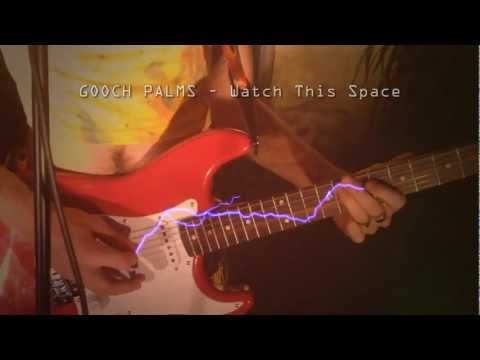 """THE GOOCH PALMS """"Watch This Space"""" OFFICIAL MUSIC VIDEO"""