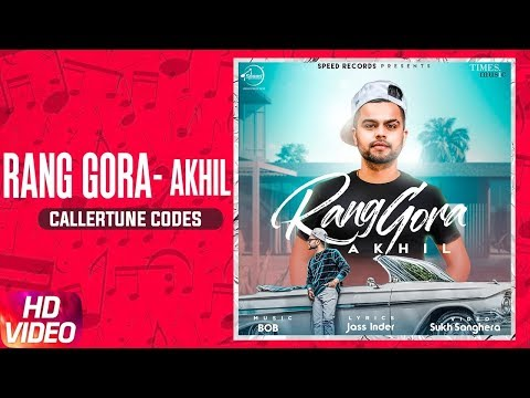 AKHIL | RANG GORA (CALLER TUNE) | BOB | Latest Punjabi Song 2018 | Speed Records