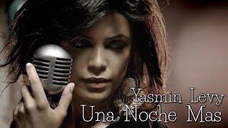 Yasmin Levy - Una Noche Mas (SR) - HD
