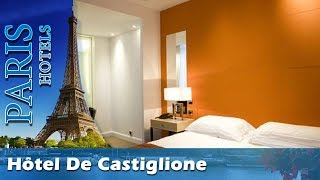 Hôtel De Castiglione - Paris Hotels, France