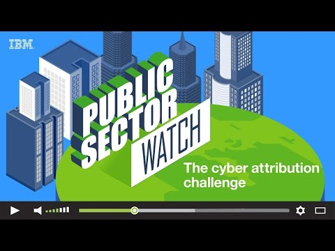 Public Sector Watch: The cyber attribution challenge