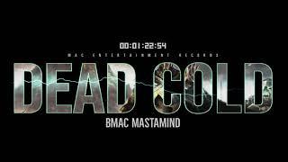 Cover images Dead Cold - Bmac Mastamind || Esoteric Rap || 2019