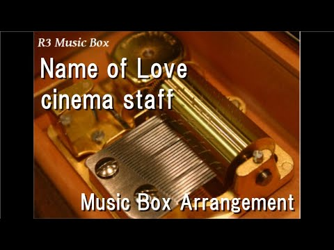 "Name Of Love/cinema Staff [Music Box] (Anime ""Attack On Titan"" ED)"