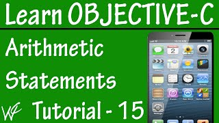 Free Objective C Programming Tutorial for Beginners 15 - Arithmetic Operator in Objective C